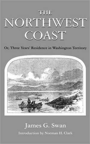 The Northwest Coast de James Gilchrist Swan