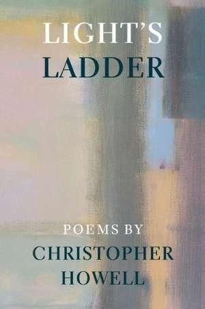 Light's Ladder de Christopher Howell