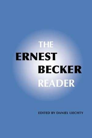 The Ernest Becker Reader de Ernest Becker