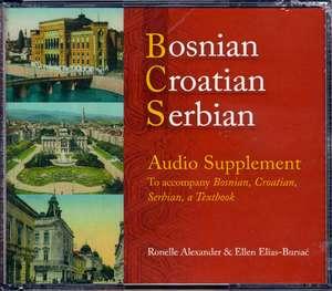 Bosnian, Croatian, Serbian Audio Supplement: To Accompany Bosnian, Croatian, Serbian, a Textbook de Ronelle Alexander