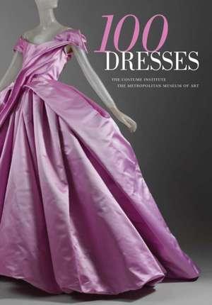 100 Dresses: The Costume Institute / The Metropolitan Museum of Art de Harold Koda