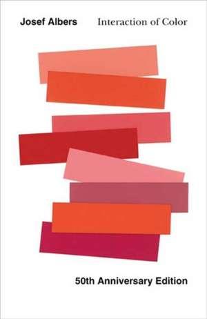 Interaction of Color: 50th Anniversary Edition de Josef Albers