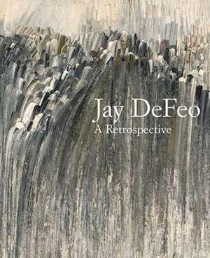 Jay DeFeo: A Retrospective de Dana Miller
