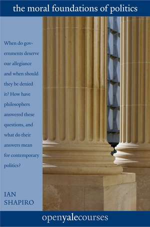 The Moral Foundations of Politics de Ian Shapiro