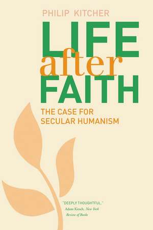 Life After Faith – The Case for Secular Humanism de Philip Kitcher