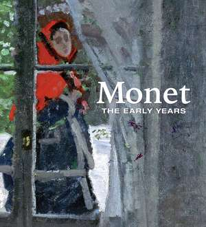 Monet – The Early Years