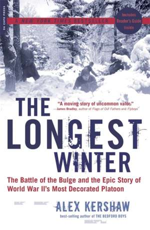 The Longest Winter: The Battle of the Bulge and the Epic Story of World War II's Most Decorated Platoon de Alex Kershaw