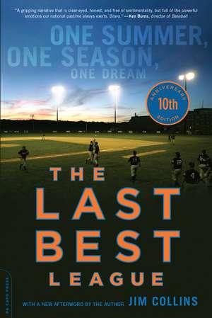 The Last Best League, 10th anniversary edition: One Summer, One Season, One Dream de Jim Collins