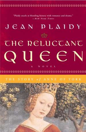 The Reluctant Queen:  The Story of Anne of York de Jean Plaidy