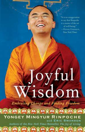 Joyful Wisdom:  Embracing Change and Finding Freedom de Yongey Mingyur Rinpoche