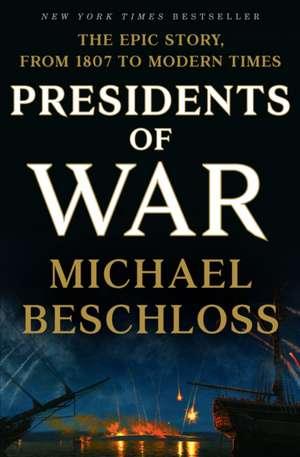 Presidents of War de Michael Beschloss