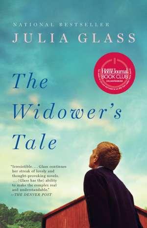The Widower's Tale de Julia Glass