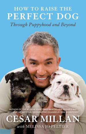 How to Raise the Perfect Dog de Cesar Millan