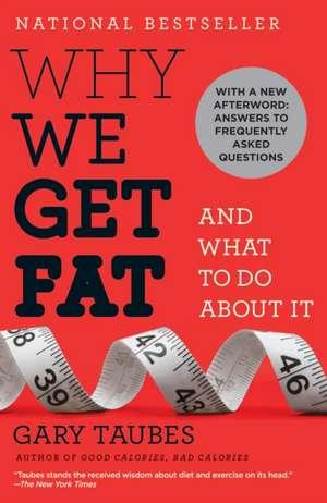 Why We Get Fat de Gary Taubes
