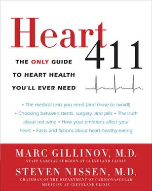 Heart 411:  The Only Guide to Heart Health You'll Ever Need de Marc Gillinov