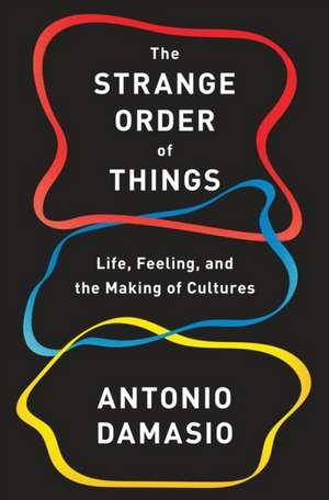 The Strange Order of Things de Antonio Damasio