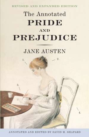The Annotated Pride and Prejudice:  A Story of War and the Life That Follows de Jane Austen