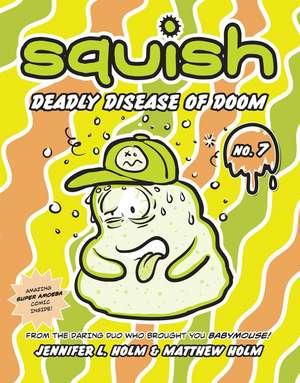 Deadly Disease of Doom:  Insanely Great de Jennifer L. Holm