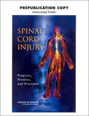 Spinal Cord Injury:  Progress, Promise, and Priorities de Institute of Medicine