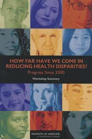 How Far Have We Come in Reducing Health Disparities?