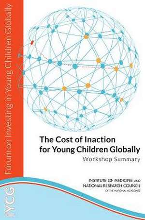 The Cost of Inaction for Young Children Globally