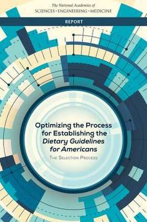 Optimizing the Process for Establishing the Dietary Guidelines for Americans: The Selection Process