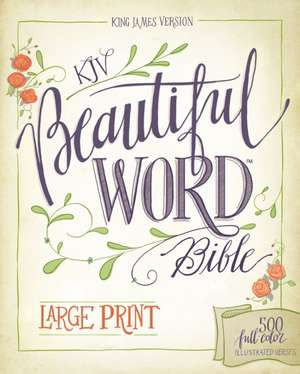 KJV, Beautiful Word Bible, Large Print, Hardcover, Red Letter Edition: 500 Full-Color Illustrated Verses de Zondervan