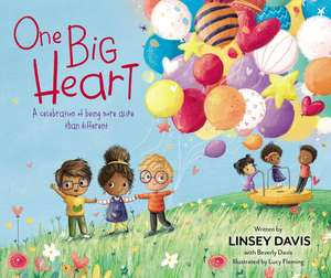 One Big Heart: A Celebration of Being More Alike than Different de Linsey Davis