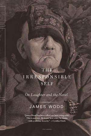 The Irresponsible Self:  On Laughter and the Novel de James Wood