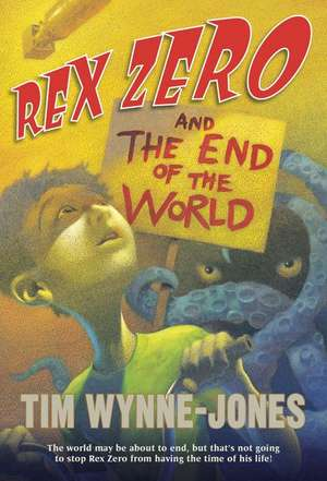 Rex Zero and the End of the World de Tim Wynne-Jones