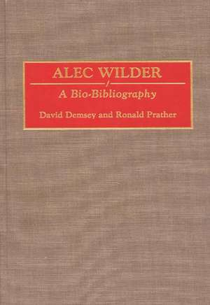 Alec Wilder:  A Bio-Bibliography de David Demsey