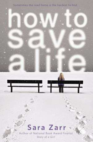 How to Save a Life de Sara Zarr