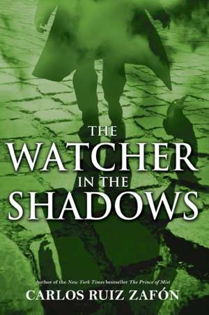 The Watcher in the Shadows de Carlos Ruiz Zafon