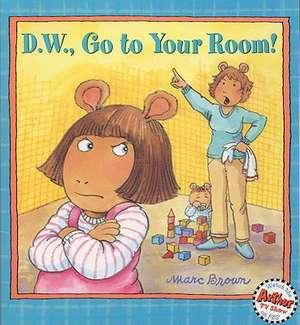 D.W., Go to Your Room! de Marc Brown