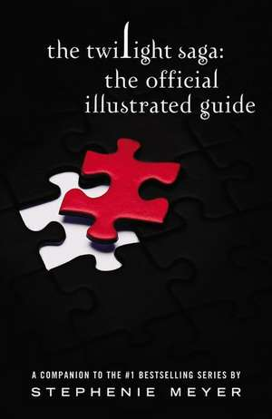 The Twilight Saga: The Official Illustrated Guide de Stephenie Meyer