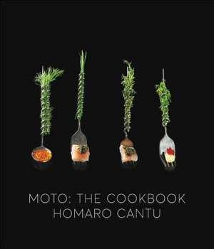 Moto: The Cookbook de Homaro Cantu