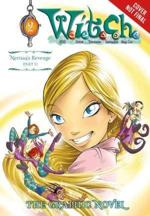 W.I.T.C.H.: The Graphic Novel, Part II. Nerissa's Revenge, Vol. 2