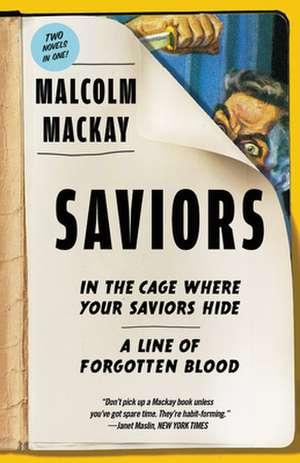 Saviors: Two Novels de Malcolm MacKay