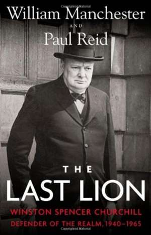 The Last Lion: Winston Spencer Churchill: Defender of the Realm, 1940-1965 de William Manchester