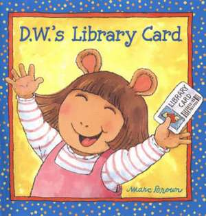 D.W.'s Library Card de Marc Brown