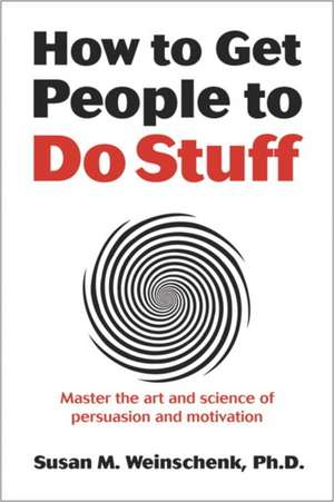 How to Get People to Do Stuff de Susan Weinschenk