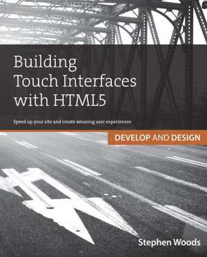 Building Touch Interfaces with HTML5 de Stephen Woods