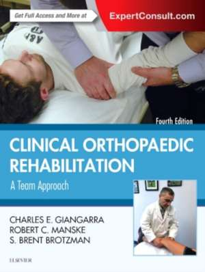 Clinical Orthopaedic Rehabilitation: A Team Approach de Charles E Giangarra