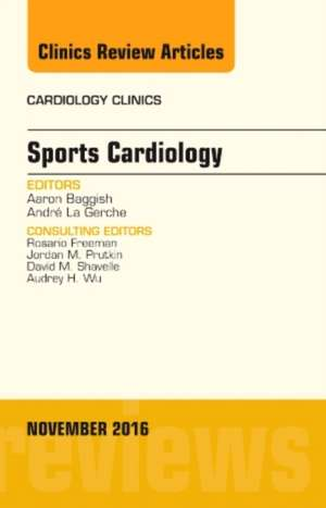 Sports Cardiology, An Issue of Cardiology Clinics