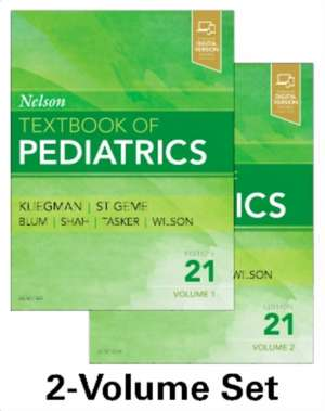 Nelson Pediatrie. Nelson Textbook of Pediatrics, 2-Volume Set de Robert M. Kliegman
