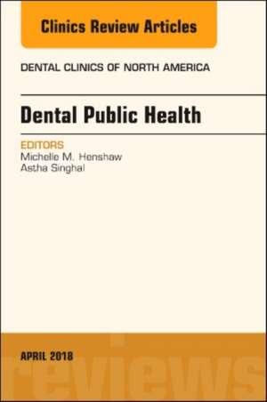 Dental Public Health, An Issue of Dental Clinics of North America