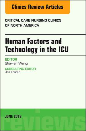 Technology in the ICU, An Issue of Critical Care Nursing Clinics of North America