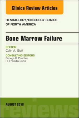 Bone Marrow Failure, An Issue of Hematology/Oncology Clinics of North America