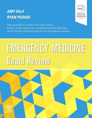 Emergency Medicine Board Review de Amy Kaji