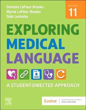 Exploring Medical Language: A Student-Directed Approach de Myrna LaFleur Brooks